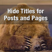 Hide Titles for Posts and Pages