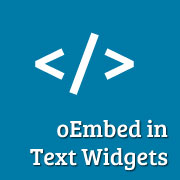 oEmbed in WordPress Text Widgets