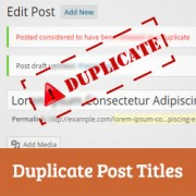 How to Prevent Duplicate Post Titles in WordPress