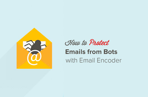 Protect Emails from Spammers with Email Encoder