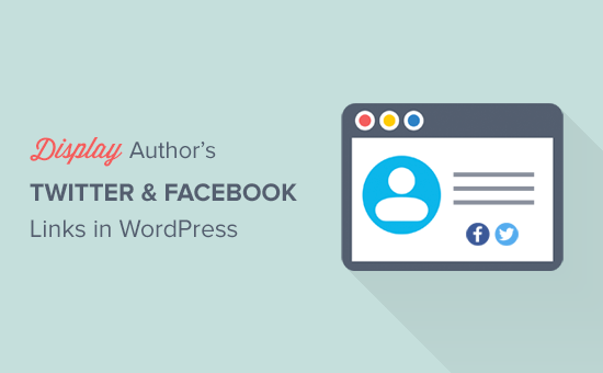 How to Add Author's Twitter & Facebook in WordPress Profile Page