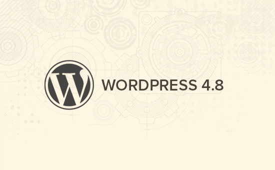 What's Coming in WordPress 4.8 (Features and Screenshots)