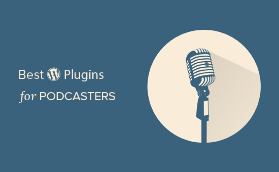 Best WordPress plugins for podcasters