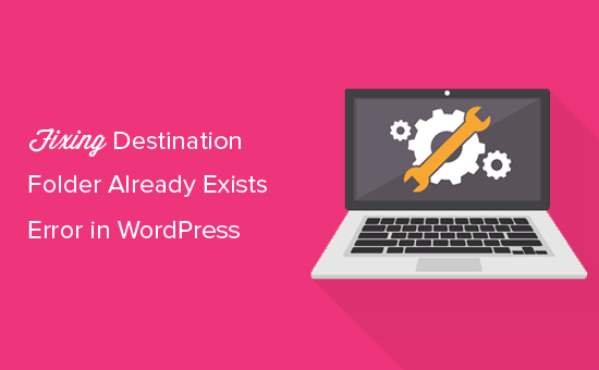 How to Fix Destination Folder Already Exists Error in WordPress