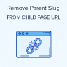 How to Remove Parent Slug From Child Page URL in WordPress