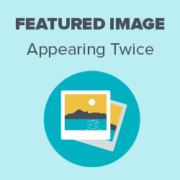 How to Fix Featured Images Appearing Twice in WordPress Posts