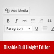 How to Disable the Full Height Post Editor in WordPress