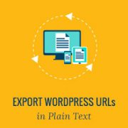 How to Export All WordPress URLs in Plain Text