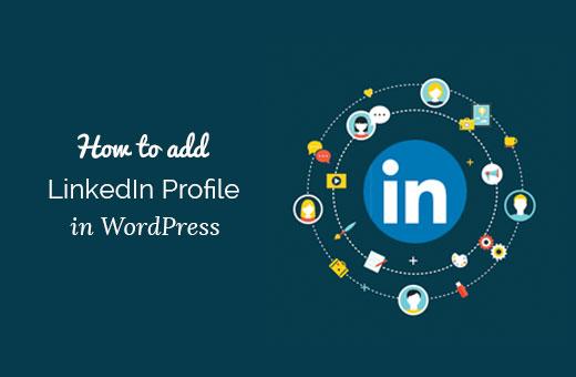 Hoe u uw LinkedIn-profiel aan WordPress kunt toevoegen