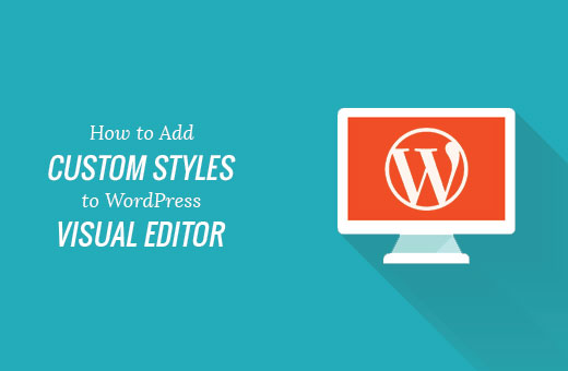 Adding custom styles in WordPress visual editor