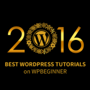 Best of Best WordPress Tutorials of 2016 on WPBeginner