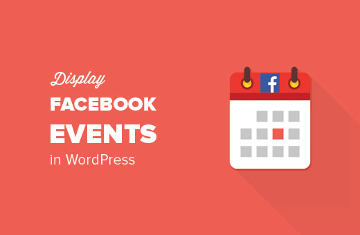 How to Display Facebook Events on Your WordPress Site - 웹