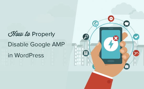 How to Properly Disable Google AMP