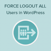 How to Force Logout All Users in WordPress