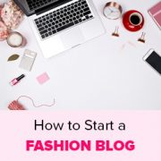 How to Start a Fashion Blog (and Make Money) – Step by Step