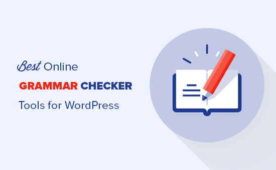 6 Best Online Grammar Checker Tools for WordPress (2019)