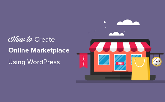 How To Create An Online Marketplace Using Wordpress 2020