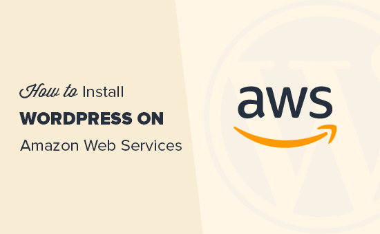 How to Install WordPress on Amazon Web Services (Step by Step)