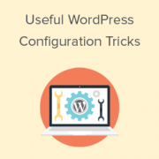 15 Useful WordPress Configuration Tricks That You May Not Know