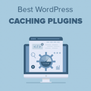 5 Best WordPress Caching Plugins to Speed Up Your Website (2019)
