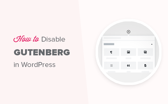Disable Gutenberg and keep classic editor in WordPress