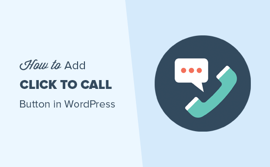 How to Add a Click-to-Call Button in WordPress (Step by Step)