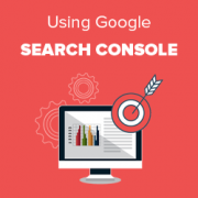 15 Tips for Using Google Search Console to Effectively Grow Your Website Traffic