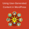How to Use User-Generated Content in WordPress to Grow Your Business