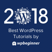 Best of Best WordPress Tutorials of 2018 on WPBeginner