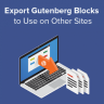 Exporting your WordPress Gutenberg blocks to use on other sites
