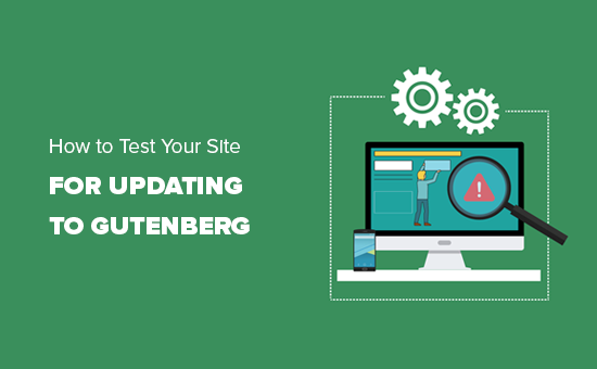 Testing your site for update to Gutenberg and WordPress 5.0
