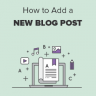 How to Add a New Post in WordPress and Utilize all the Features