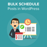 How to Bulk Schedule Posts in WordPress