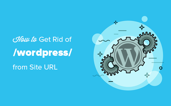 Removing /wordpress/ from your WordPress site url