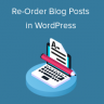 4 Ways to Re-order Blog Posts in WordPress