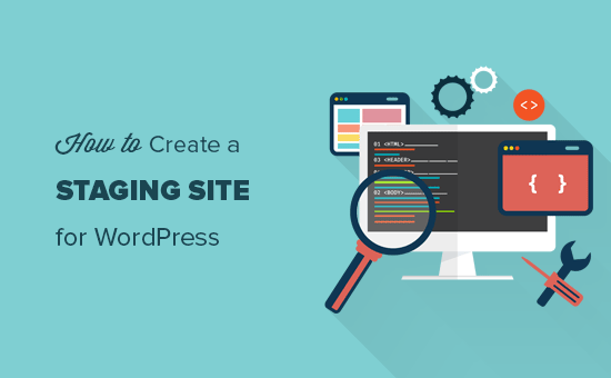 How to Easily Create a Staging Site for WordPress (Step by Step