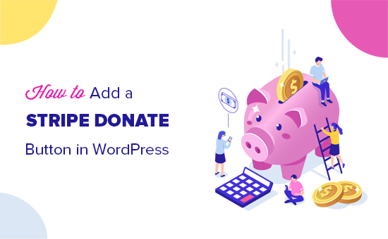 How to Add Stripe Donate Button in WordPress (+ Recurring