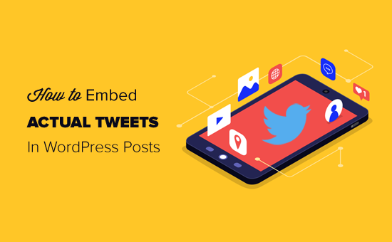 How to Embed Actual Tweets in WordPress Blog Posts