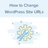 How to Change Your WordPress Site URLs