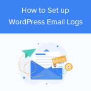 How to Setup WordPress Email Logs (and WooCommerce Email Logs)