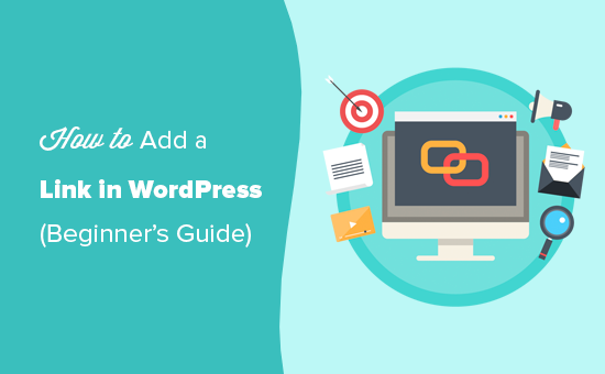 addlinkinwp og - Beginner's Guide on How to Add a Link in WordPress