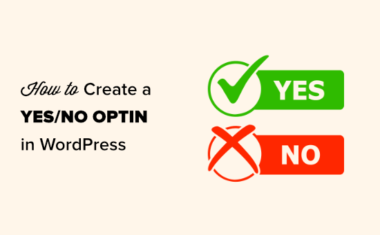 Creating a yes/no optin for your WordPress site