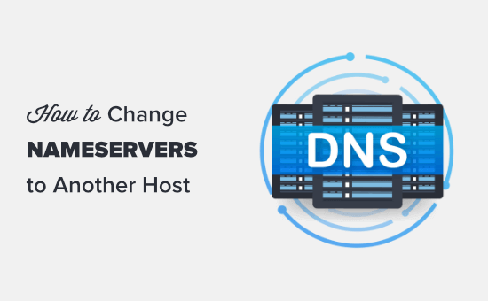 Changing your nameservers and pointing your domain to a new host