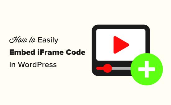 Easily embedding iFrame code in WordPress
